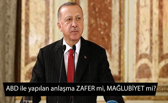 ABD ile yapılan anlaşma zafer mi mağlubiyet mi? Erdoğan'dan ilk değerlendirme