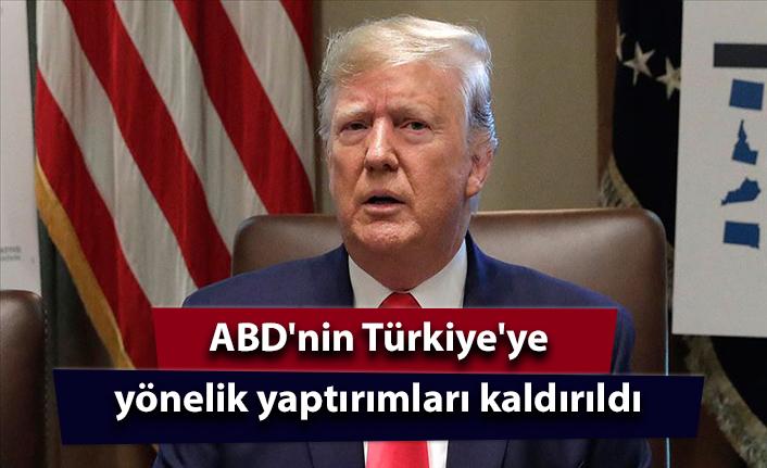 ABD'nin Türkiye'ye yönelik yaptırımları kaldırıldı