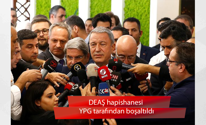 Bakan Hulusi Akar: Bölgemizde tek DEAŞ hapishanesi var. Gittiğimizde YPG'liler tarafından boşaltıldığını gördük