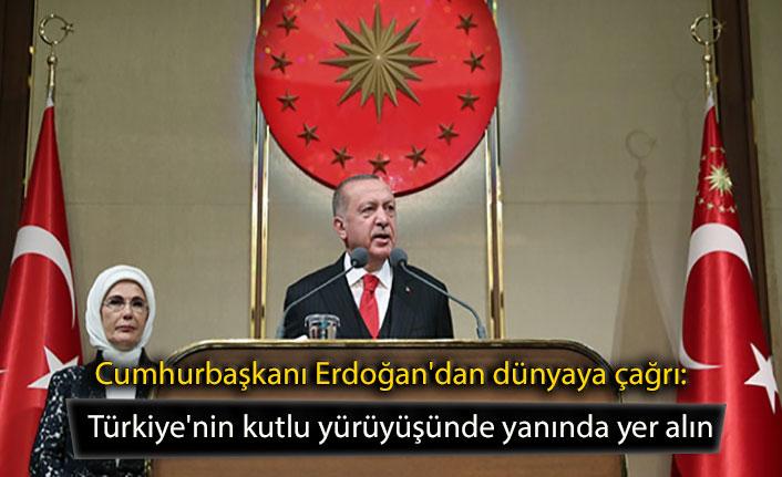 Cumhurbaşkanı Erdoğan'dan dünyaya çağrı: Türkiye'nin kutlu yürüyüşünde yanında yer alın