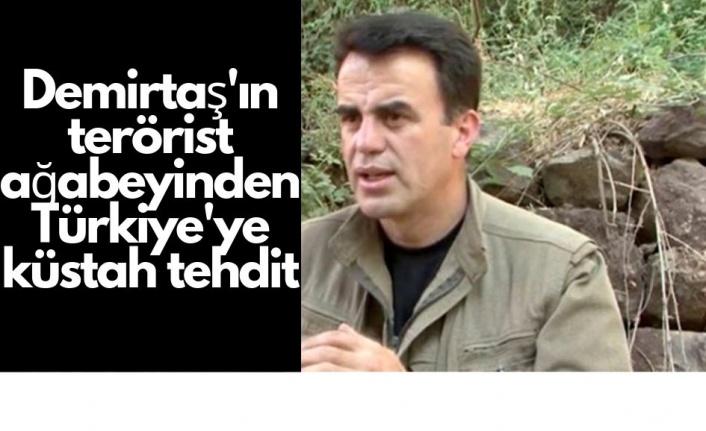Demirtaş'ın terörist kardeşinden Türkiye'ye küstah tehdit