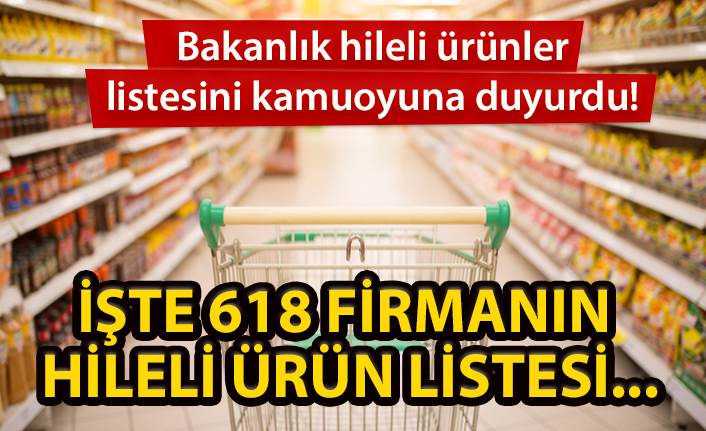 Gıda, Tarım ve Hayvancılık Bakanlığı hileli ürünler listesini kamuoyuna duyurdu!