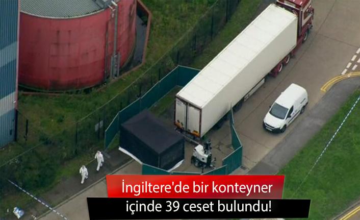 İngiltere'de bir konteyner içinde 39 ceset bulundu.