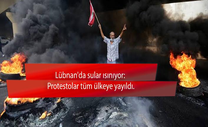 Lübnan'da sular ısınıyor: Protestolar tüm ülkeye yayıldı.