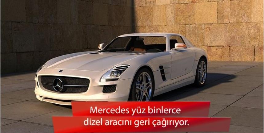 Mercedes yüz binlerce dizel aracını geri çağırıyor.