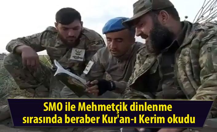SMO ile Mehmetçik dinlenme sırasında beraber Kur'an-ı Kerim okudu