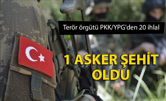 Terör örgütü PKK/YPG'den 20 ihlal: 1 asker şehit oldu