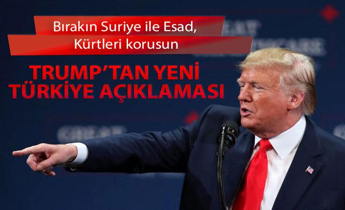 Trump'tan yeni Türkiye açıklaması: Bırakın Suriye ile Esad, Kürtleri korusun