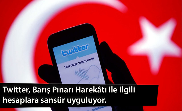 Twitter, Barış Pınarı Harekâtı ile ilgili hesaplara sansür uyguluyor.