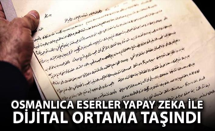 Osmanlıca eserler yapay zeka ile dijital dünyaya taşındı