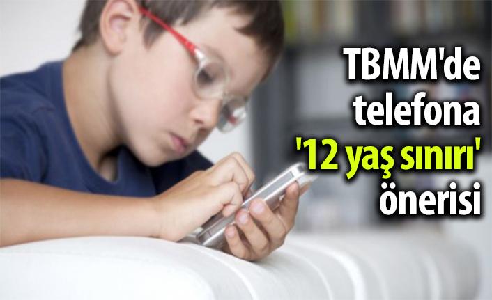 TBMM'de telefona '12 yaş sınırı' önerisi