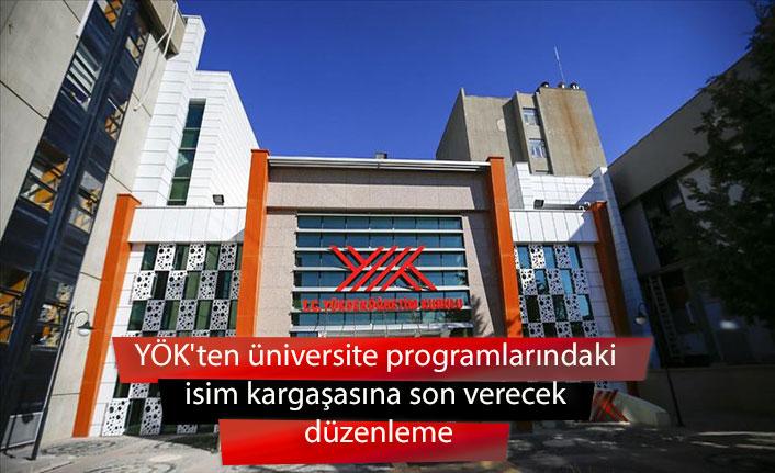 YÖK'ten üniversite programlarındaki isim kargaşasına son verecek düzenleme
