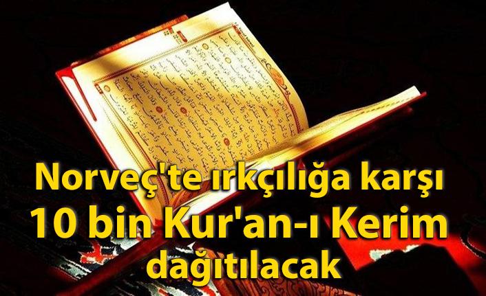 Norveç'te ırkçılığa karşı 10 bin Kur'an-ı Kerim dağıtılacak