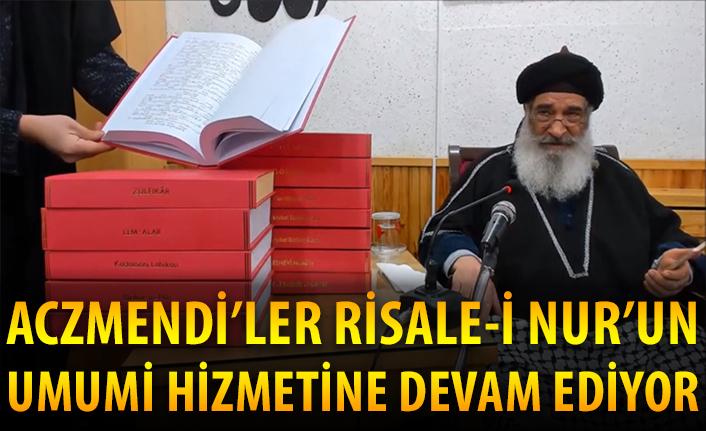Aczmendi'ler Risale-i Nur'un umumi hizmetine devam ediyor.