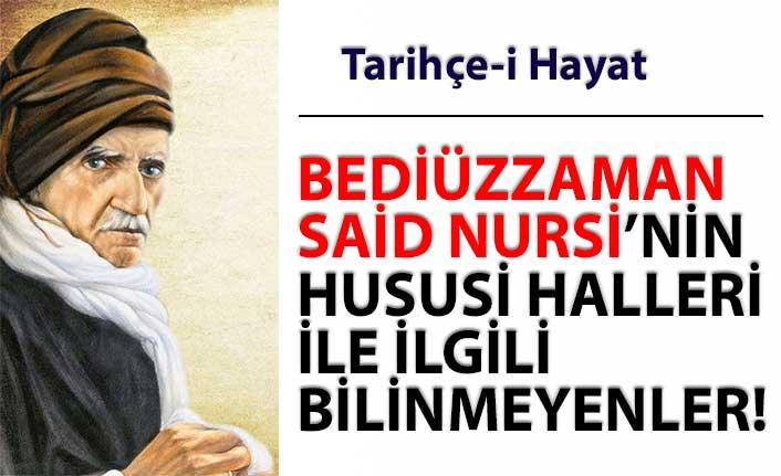 BEDİÜZZAMAN  SAİD NURSİ'NİN  HUSUSİ HALLERİ  İLE İLGİLİ  BİLİNMEYENLER!