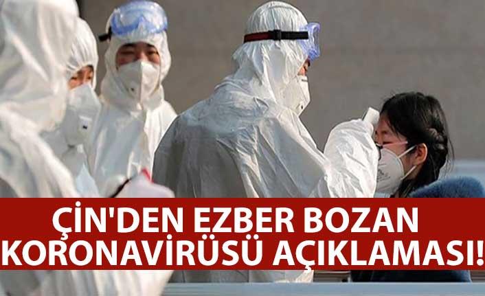 Çin'den ezber bozan koronavirüsü açıklaması!