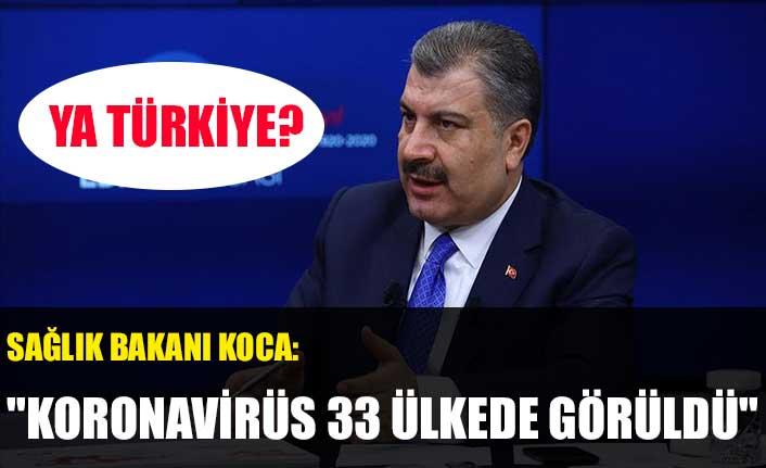 """Sağlık Bakanı Koca:"""" Koronavirüs 33 ülkede görüldü"""", Ya Türkiye?"""