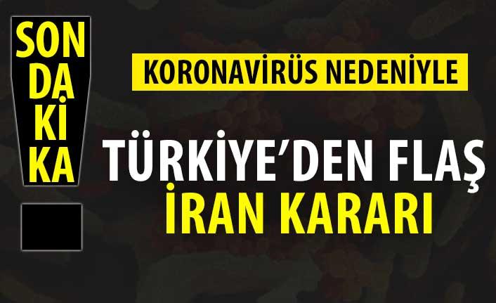 Türkiye'den son dakika İran kararı