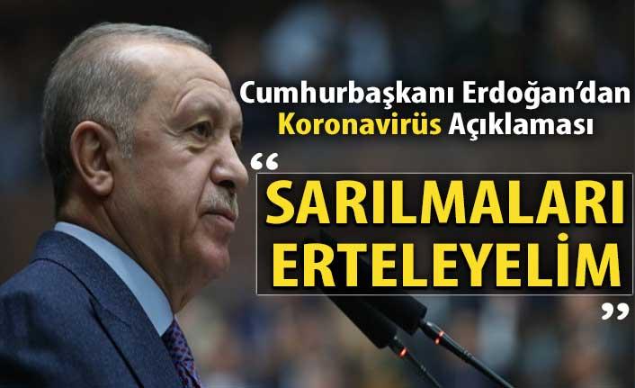 Cumhurbaşkanı Erdoğan'dan Koronavirüs ile ilgili açıklama!