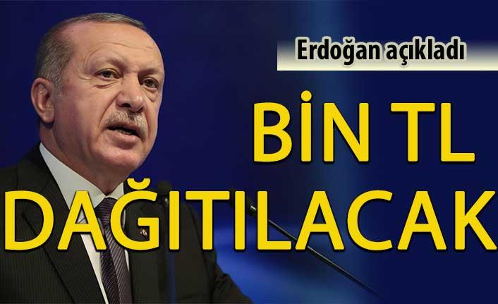 Cumhurbaşkanı Erdoğan müjdeyi verdi: Bin TL dağıtılacak