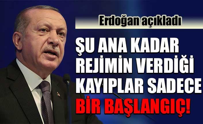 Cumhurbaşkanı Erdoğan: Şu ana kadar rejimin verdiği kayıplar sadece bir başlangıç