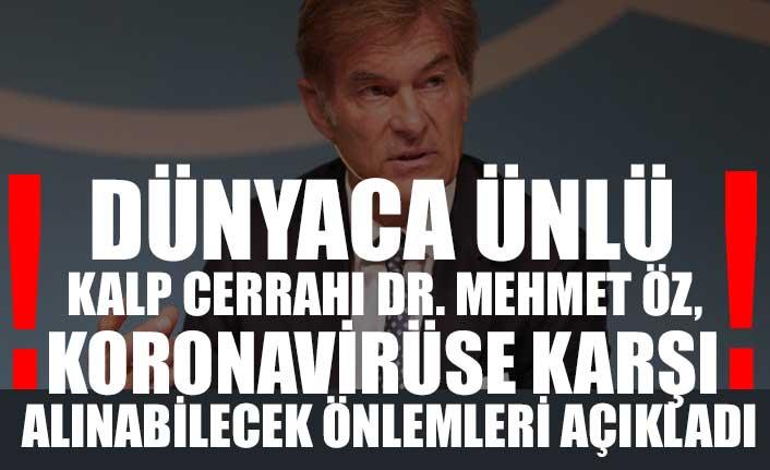 Dünyaca ünlü kalp cerrahı Dr. Mehmet Öz, koronavirüse karşı alınabilecek önlemleri açıkladı