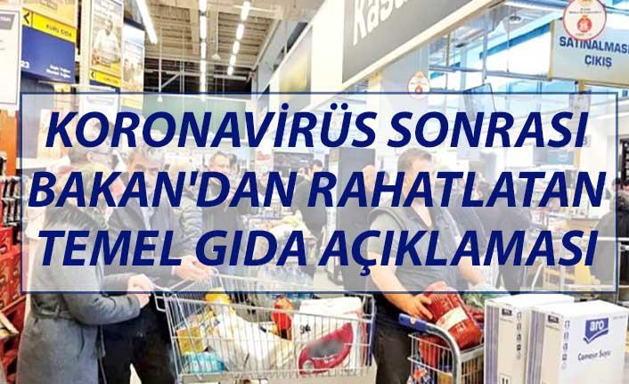 Koronavirüs sonrası Bakan'dan rahatlatan temek gıda açıklaması