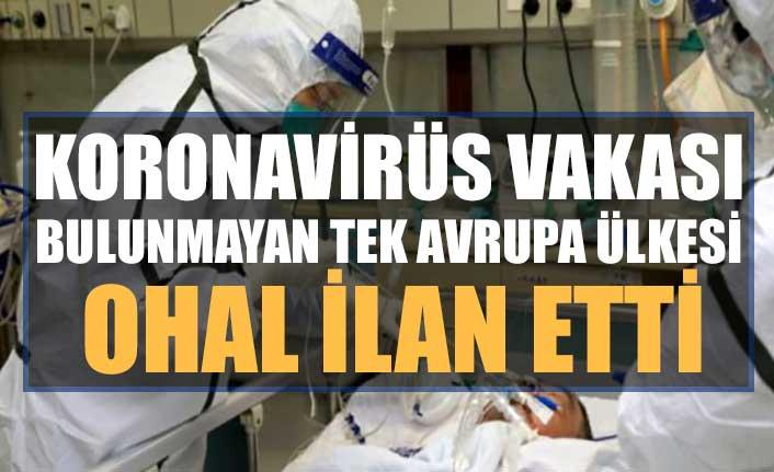 Koronavirüs vakası bulunmayan tek Avrupa ülkesi OHAL ilan etti