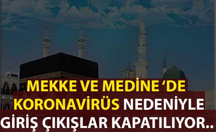 Riyad, Mekke ve Medine'de koronavirüs nedeniyle giriş çıkışlar kapatılıyor
