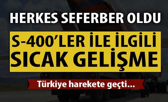 Türkiye harekete geçti: S-400'ler ile ilgili kritik gelişme