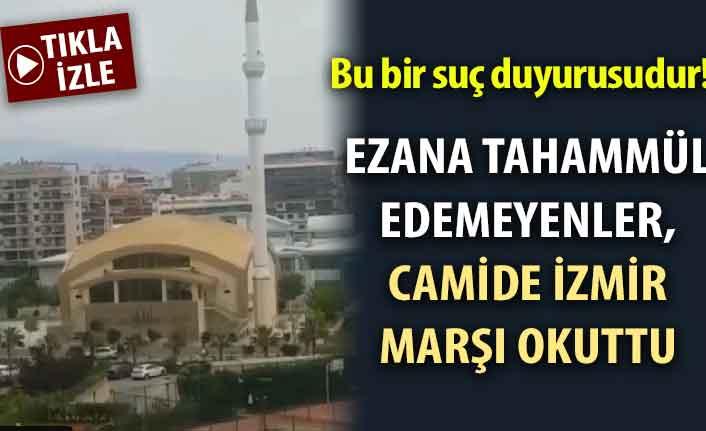 Böyle rezalet görülmedi! Camide İzmir marşı okundu!