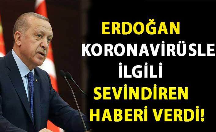 Cumhurbaşkan Erdoğan koronavirüsle ilgili sevindiren haberi verdi