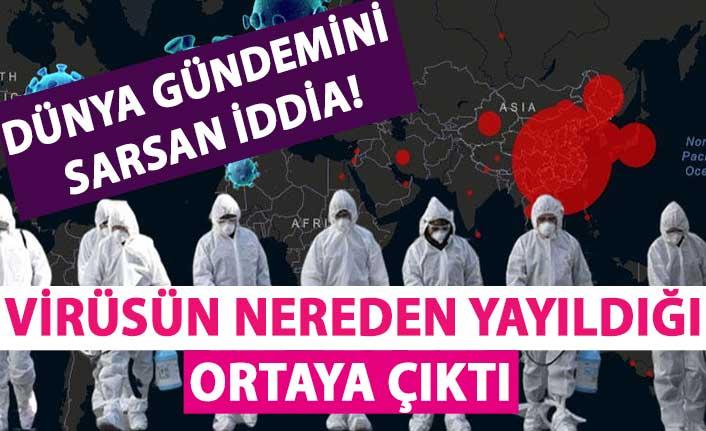 Dünya gündemini sarsan iddia! Virüsün nereden yayıldığı ortaya çıktı