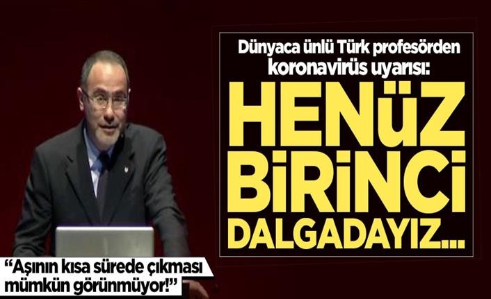 Dünyaca ünlü Türk profesörden koronavirüs uyarısı!