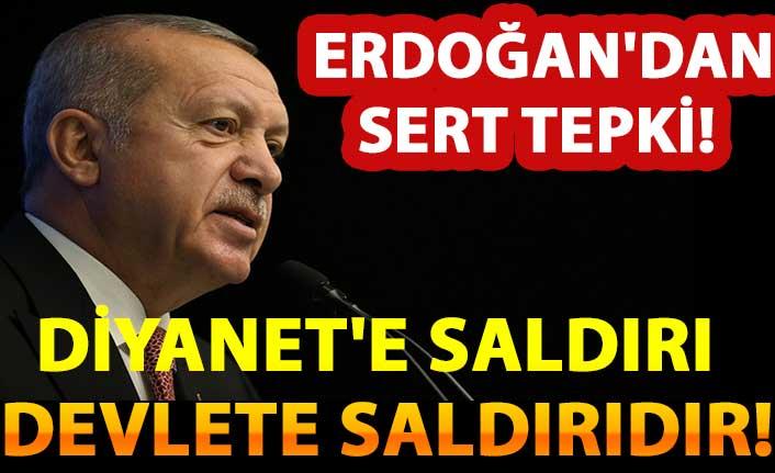 Erdoğan'dan sert tepki: Diyanet'e saldırı devlete saldırıdır!
