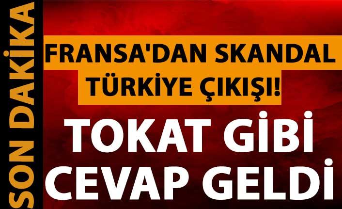 Fransa'dan skandal Türkiye çıkışı! Tokat gibi cevap geldi