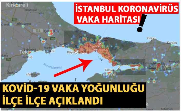istanbul koronavirüs  vaka haritası!  kovid-19 vaka yoğunluğu ilçe ilçe açıklandı...