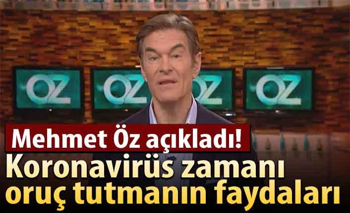 Mehmet Öz açıkladı! Koronavirüs zamanı oruç tutmanın faydaları