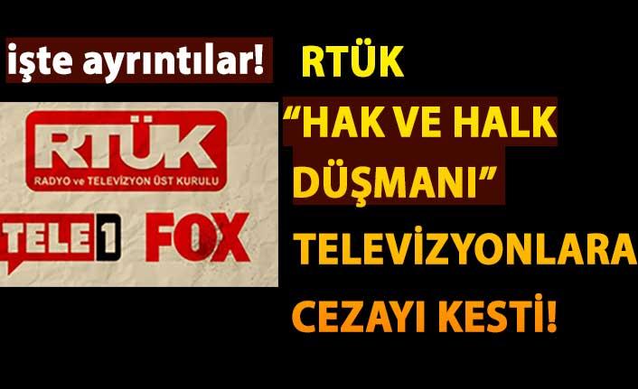 """RTÜK, """"Hak ve halk düşmanı"""" televizyonlara cezayı kesti"""