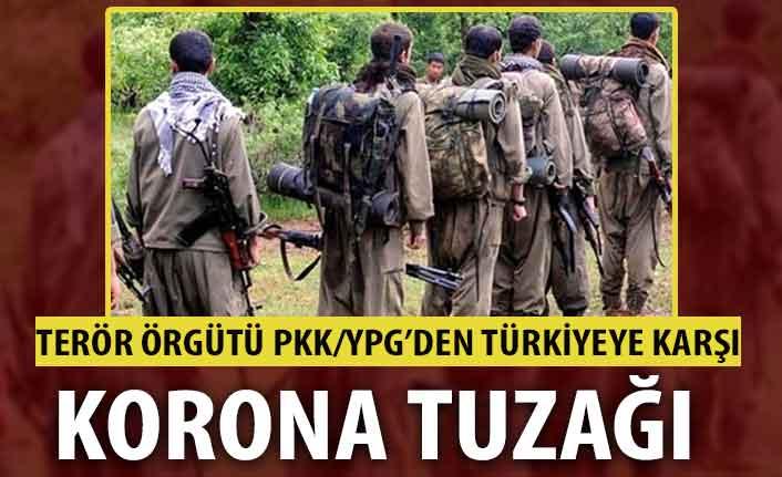Terör örgütü PKK/YPG'dan alçak koronavirüs tezgahı