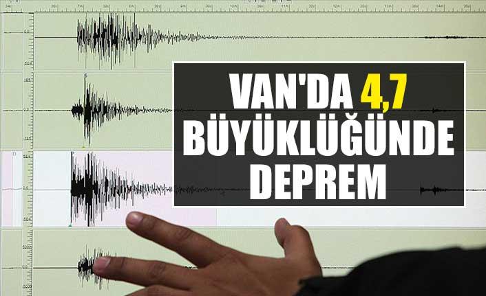 Van'da 4,7 büyüklüğünde deprem