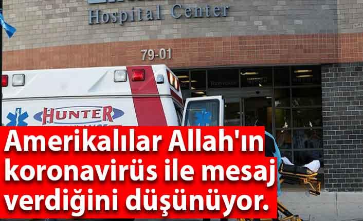 Amerikalılar Allah'ın koronavirüs ile mesajı verdiğini düşünüyor