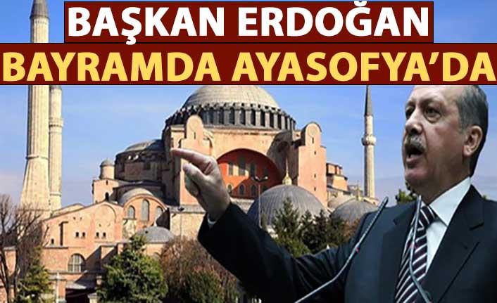 Bayramda Başkan Erdoğan Ayasofya'da