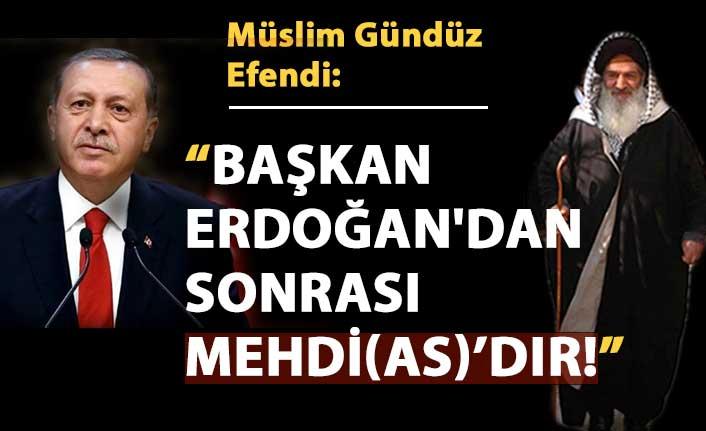 Cumhurbaşkanı Erdoğan'dan Sonrası Mehdi as dır!