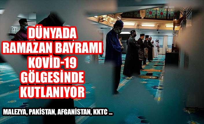 Dünyada Ramazan Bayramı Kovid-19 gölgesinde kutlanıyor