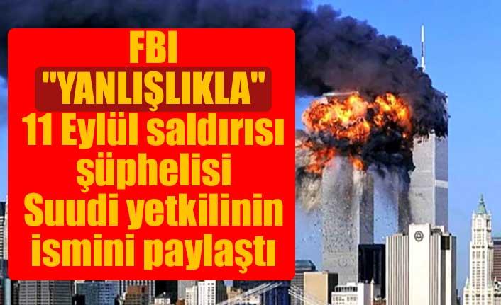 """FBI """"yanlışlıkla"""" 11 Eylül saldırısı şüphelisi Suudi yetkilinin ismini paylaştı"""