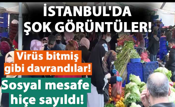 İstanbul'da şok görüntüler! Sosyal mesafe hiçe sayıldı