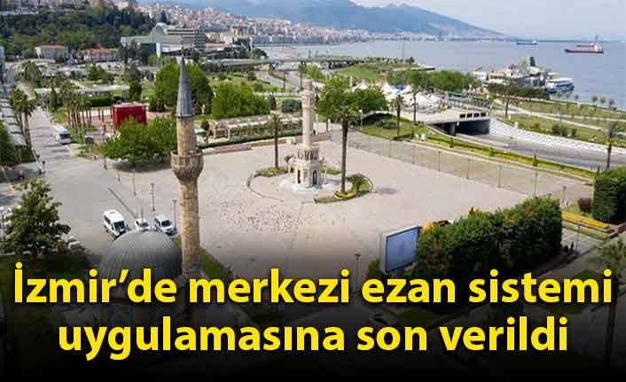 İzmir'de merkezi ezan sistemi uygulamasına son verildi