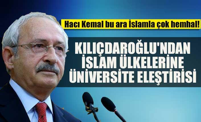 Kılıçdaroğlu'ndan İslam ülkelerine üniversite eleştirisi