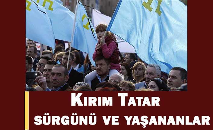 Kırım Tatar sürgünü ve yaşananlar